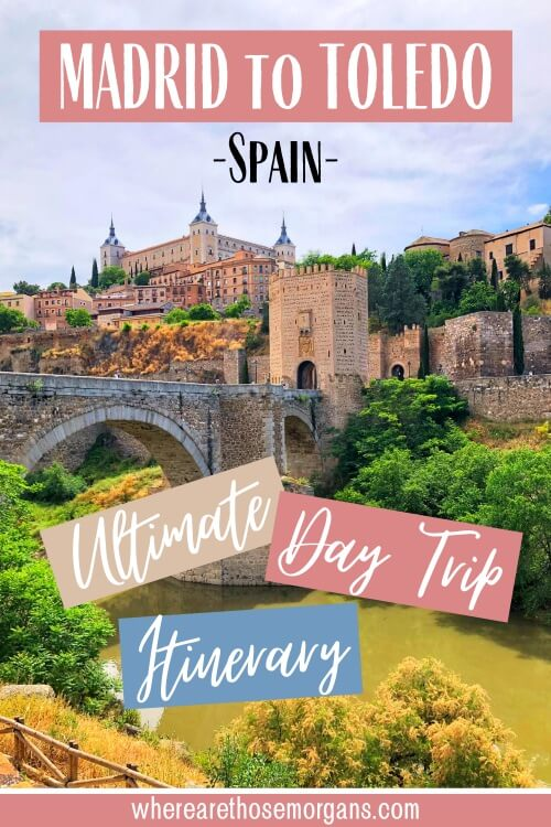 Madrid to Toledo Spain The Ultimate Day Trip Itinerary