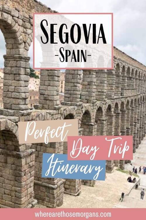 Segovia Spain Perfect Madrid Day Trip Itinerary