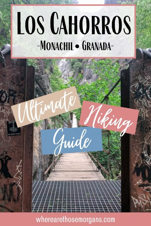 Los Cahorros Monachil Granada Ultimate Hiking Guide