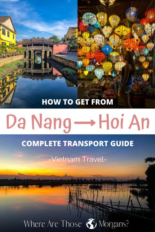 How To Get From Da Nang to Hoi An, Vietnam: Complete Transport Guide