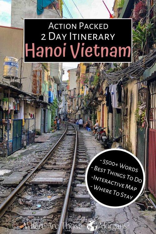 Action packed 2 day itinerary Hanoi Vietnam