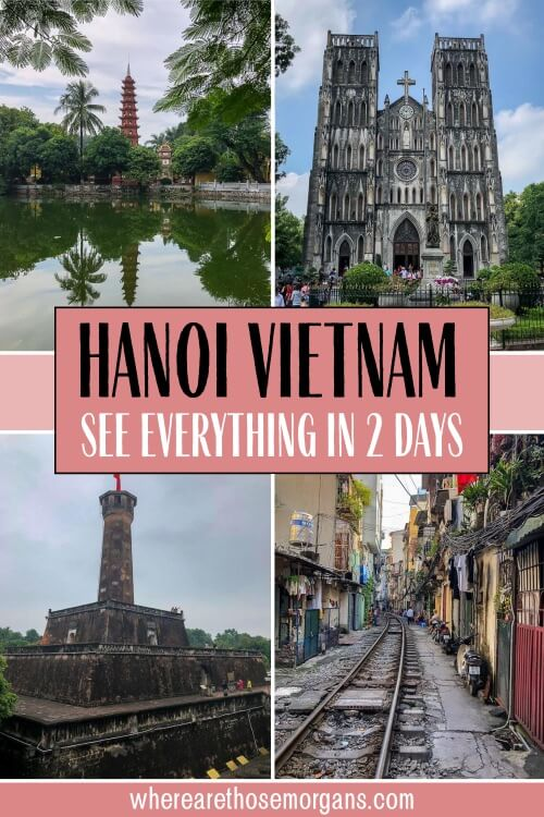 Hanoi Vietnam travel 2 day itinerary see the highlights in just two days