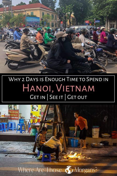 Why 2 days is enough time to spend in Hanoi Vietnam: Get in, see it & get out