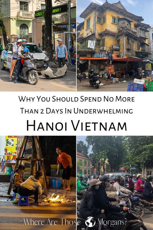 Why you should spend no more than 2 days in underwhelming Hanoi Vietnam