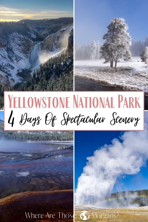 Yellowstone National park 4 days of spectacular scenery