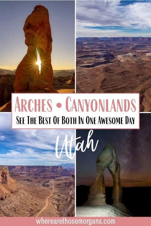 Arches and Canyonlands see the best of both in one awesome day
