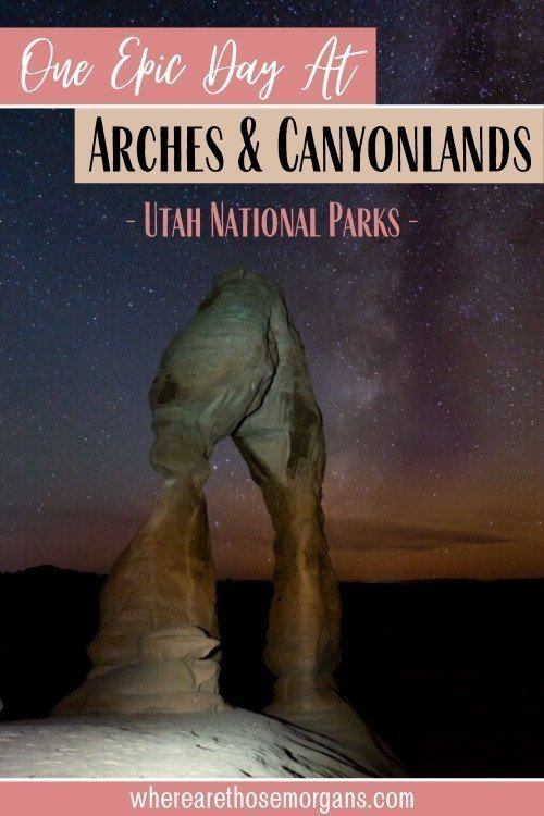One Epic Day In Arches and Canyonlands Utah National Parks
