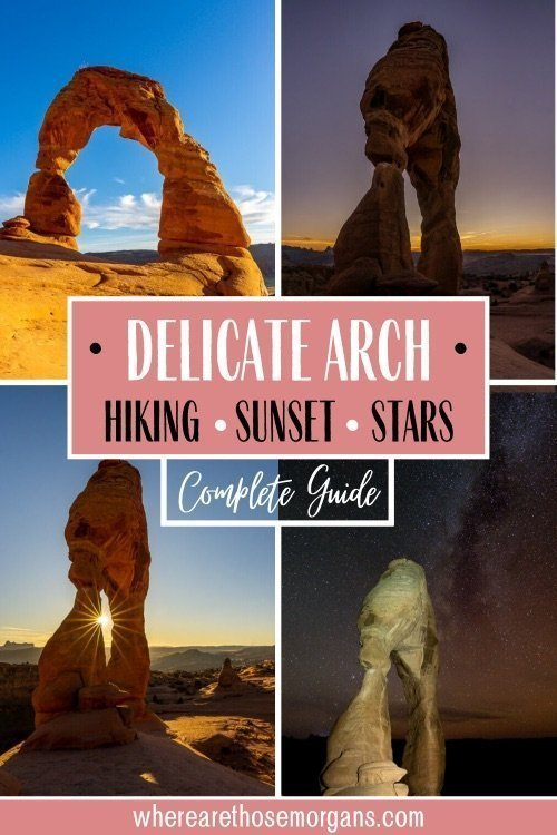 delicate arch hiking sunset stars complete itinerary travel guide