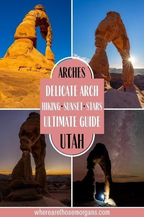 Arches Delicate Arch Hiking Sunset Stars Ultimate Guide Utah