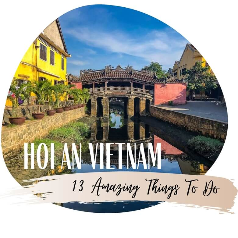 Hoi an vietnam best things to do and itinerary first time visitors travel guide