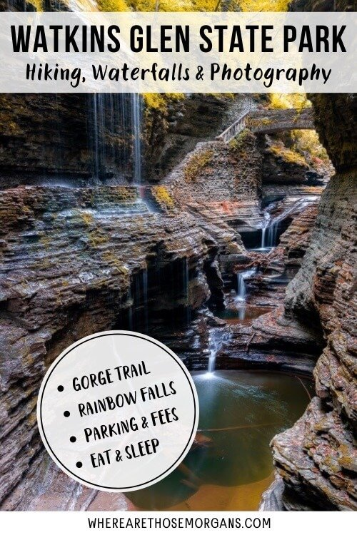 Watkins Glen State park Hiking Waterfalls and photography gorge trail rainbow falls parking and fees eat and sleep