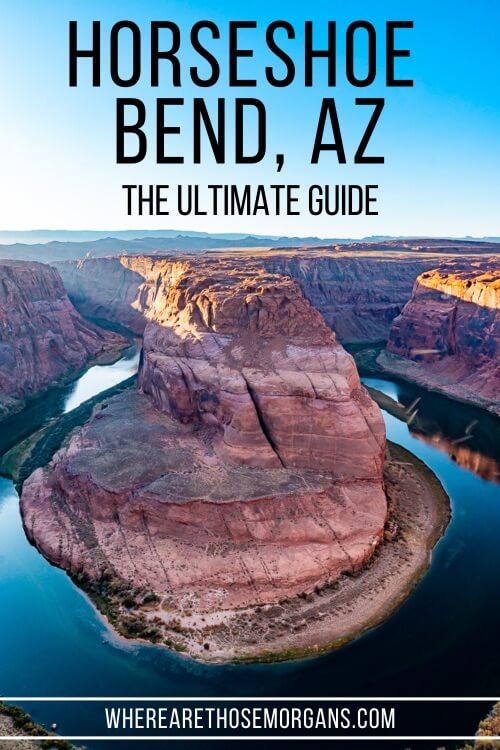 Horseshoe Bend AZ the ultimate travel guide