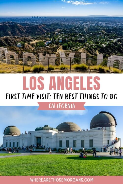 Los Angeles First Time Visit Ten Best Things to do