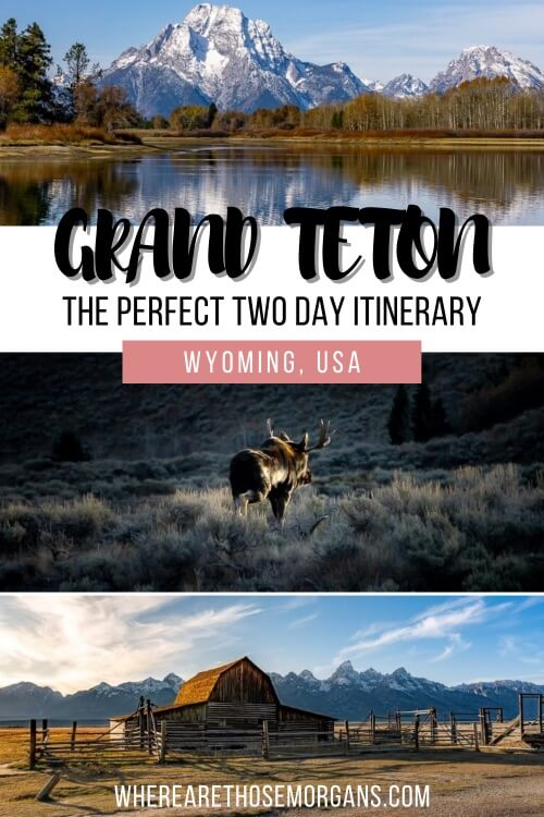 Grand Teton National Park 2 Day Itinerary, 7 Best things to do and photography locations