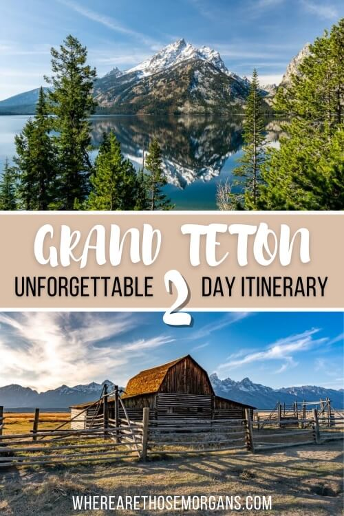 Grand Teton Unforgettable 2 Day Itinerary