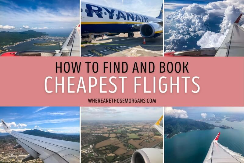 Where Are Those Morgans How To Find And Book The Cheapest Flights Every Time You Travel Anywhere 15 Expert Tips To Book A Cheap Flight